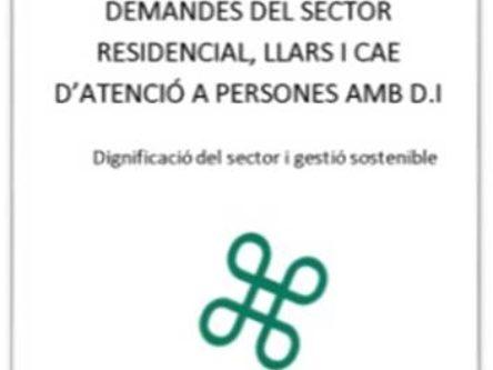 Demandes del col·lectiu d'atenció a persones amb discapacitat intel·lectual a Catalunya en serveis residencials, CAE i llars